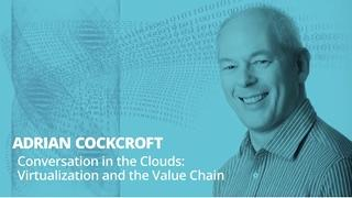 Conversation in the Clouds: Virtualization and the Value Chain