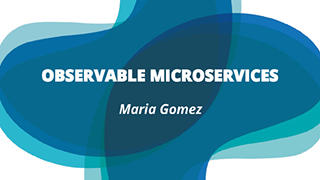 Observable Microservices