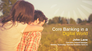 Keynote: Core Banking in a Digital World