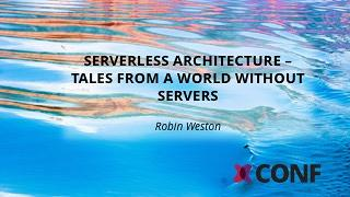Serverless architecture - Tales from a world without servers