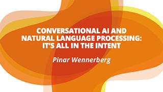 Conversational AI and Natural Language Processing (NLP): It is All in the Intent